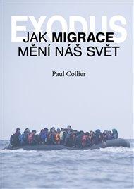 Exodus. Jak migrace mění náš svět?