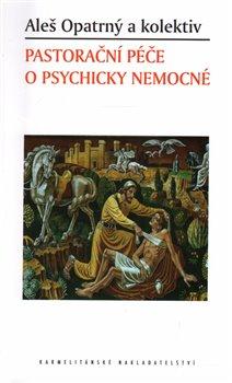 Obálka titulu Pastorační péče o psychicky nemocné