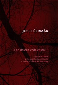 """Výbor z celoživotní esejistické tvorby Josefa Čermáka """"I do daleka vede cesta...""""je překvapivý v řadě ohledů, a to nejen šíří autorského záběru, píše přitom nejen o Franzi Kafkovi, na něhož je naším největším odborníkem."""