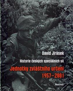 Jednotky zvláštního určení 1957-2001. Historie českých speciálních sil - II. díl - David Jirásek