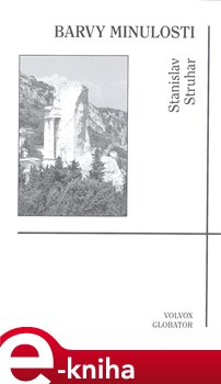 Barvy minulosti - Stanislav Struhar e-kniha