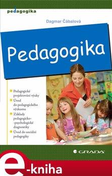 Pedagogika - Dagmar Čábalová e-kniha