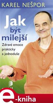 Jak být milejší - Karel Nešpor e-kniha