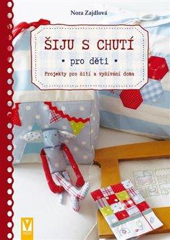 Obálka titulu Šiju s chutí pro děti