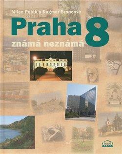 Obálka titulu Praha 8 známá neznámá