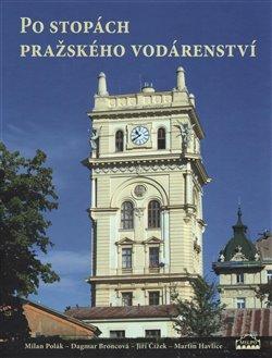 Obálka titulu Po stopách pražského vodárenství