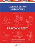 Obálka knihy Žijeme v česku, umíme česky - Pracovní sešit