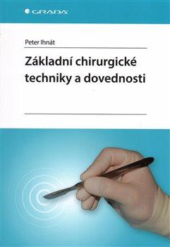 Obálka titulu Základní chirurgické techniky a dovednosti