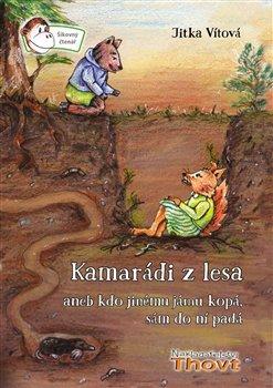 Obálka titulu Kamarádi z lesa aneb kdo jinému jámu kopá, sám do ní padá