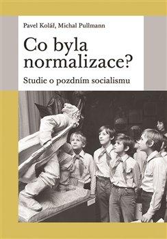Obálka titulu Co byla normalizace?