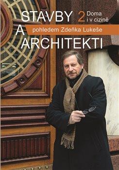 Obálka titulu Stavby a architekti pohledem Zdeňka Lukeše 2