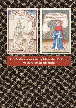 Obálka titulu Tabule staré a nové barvy Mikuláše z Drážďan ve staročeském překladu