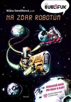 Obálka titulu Bublifuk 5 - Na zdar robotům