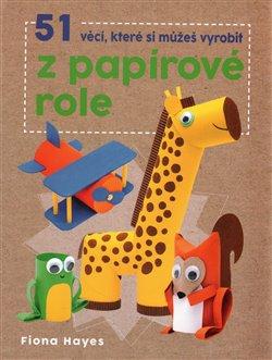 Obálka titulu 51 věcí, které si můžeš vyrobit z papírové role