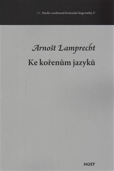 Obálka titulu Ke kořenům jazyků