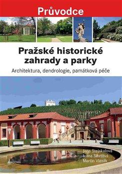Obálka titulu Pražské historické zahrady a parky