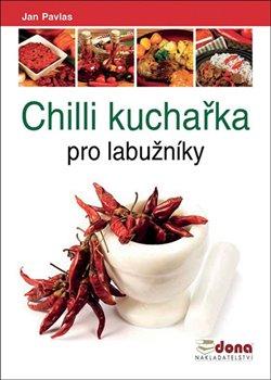 Obálka titulu Chilli kuchařka pro labužníky