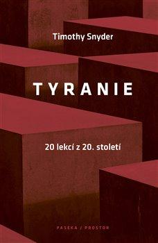 Obálka titulu Tyranie: 20 lekcí z 20. století
