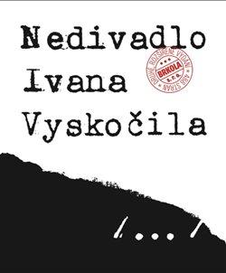 Obálka titulu Nedivadlo Ivana Vyskočila