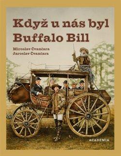 Obálka titulu Když u nás byl Buffalo Bill