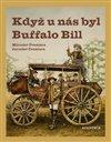 Obálka knihy Když u nás byl Buffalo Bill
