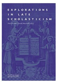 Explorations in Late Scholasticism