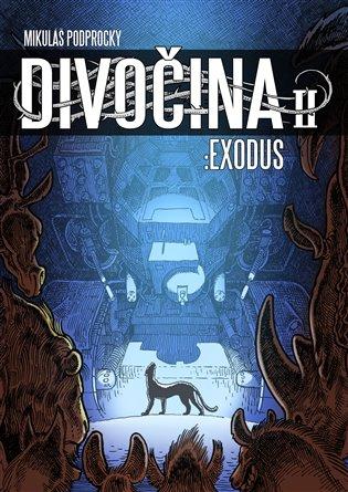 Divočina II.:Exodus - Mikuláš Podprocký | Booksquad.ink