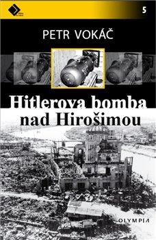 Obálka titulu Hitlerova bomba nad Hirošimou
