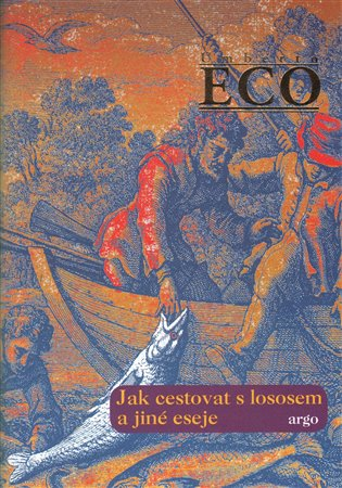 Jak cestovat s lososem a jiné eseje - Umberto Eco | Booksquad.ink