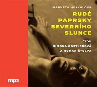 Rudé paprsky severního slunce - Markéta Hejkalová | Booksquad.ink