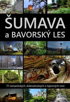 Obálka titulu Šumava a Bavorský les
