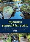 Obálka knihy Tajemství šumavských vod II.