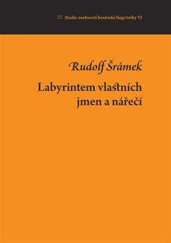 Obálka titulu Labyrintem vlastních jmen a nářečí