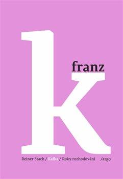 Obálka titulu Kafka 2 - Roky rozhodování
