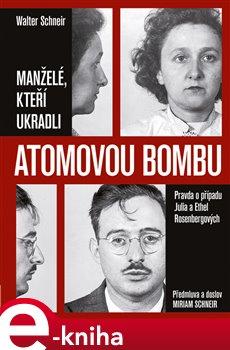 Obálka titulu Manželé, kteří ukradli atomovou bombu