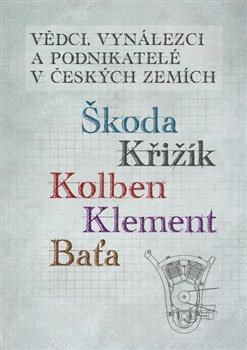 Obálka titulu Vědci, vynálezci a podnikatelé v Českých zemích