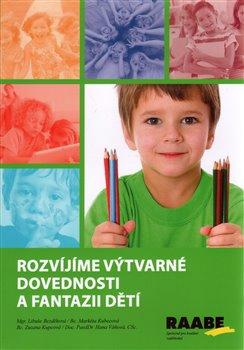 Obálka titulu Rozvíjíme výtvarné dovednosti a fantazii dětí