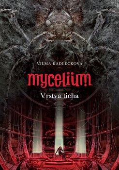 Obálka titulu Mycelium VI: Vrstva ticha