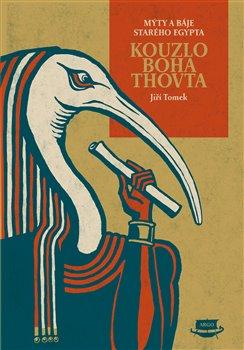 Obálka titulu Kouzlo boha Thovta. Mýty a báje starého Egypta