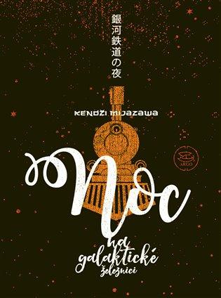 Noc na galaktické železnici - Kendži Mijazawa   Booksquad.ink