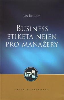 Obálka titulu Business etiketa nejen pro manažery