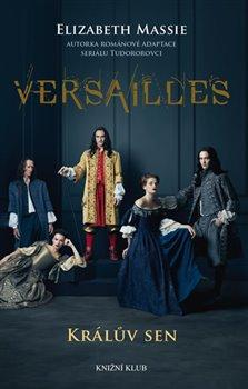 Obálka titulu Versailles - Králův sen