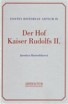 Obálka titulu Der Hof Kaiser Rudolfs II.