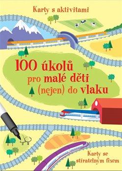 Obálka titulu 100 úkolů pro malé děti (nejen) do vlaku