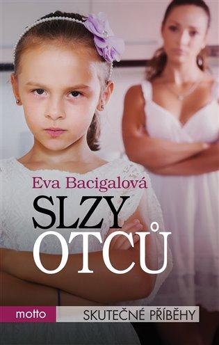 Slzy otců - Eva Bacigalová | Booksquad.ink