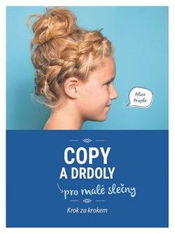 Obálka titulu Copy a drdoly pro malé slečny - Krok za krokem