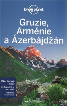 Obálka titulu Gruzie, Arménie a Ázerbájdžán - Lonely Planet