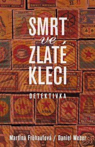 Smrt ve zlaté kleci - Martina Frühaufová, | Booksquad.ink