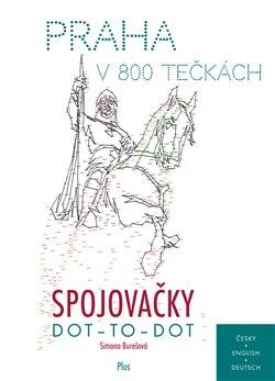 Obálka titulu Spojovačky: Praha v 800 tečkách