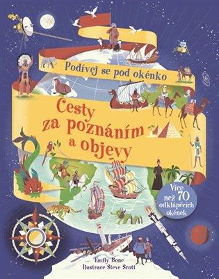 Cesty za poznáním a objevy - Podívej se pod okénko - Emily Bone | Booksquad.ink